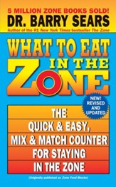 What to Eat in the Zone: The Quick & Easy, Mix & Match Counter for Staying in the Zone - eBook
