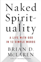 Naked Spirituality: A Life with God in 12 Simple Words - eBook