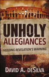 Unholy Allegiances: Heeding Revelation's Warning