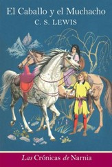 El caballo y el muchacho: The Horse and His Boy - eBook