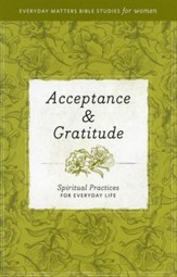Acceptance & Gratitude: Spiritual Practices for Everyday Life