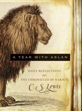 A Year with Aslan: Daily Reflections from The Chronicles of Narnia - eBook