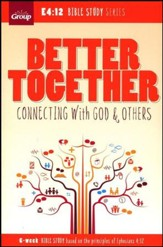 Better Together: Connecting to God & Others