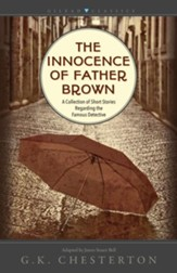 The Innocence of Father Brown: A Collection of Short Stories Regarding the Famous Detective (Adapted and Abridged)