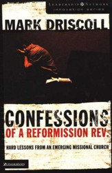 Confessions of a Reformission Rev.: Hard Lessons From an Emerging Missional Church - Slightly Imperfect