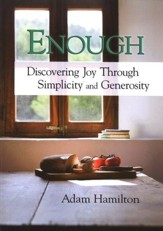 Enough: Discovering Joy Through Simplicity and Generosity, Paperback, 2009 Edition