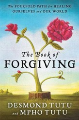 The Book of Forgiving: The Fourfold Path for Healing Ourselves and Our World - eBook