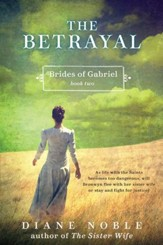 The Betrayal: Brides of Gabriel, Book Two - eBook