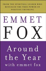 Around the Year with Emmet Fox: A Book of Daily Readings - eBook
