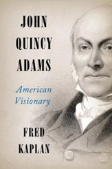 John Quincy Adams: American Visionary - eBook