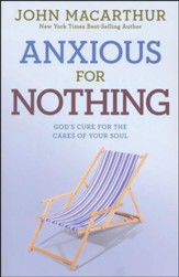 Anxious for Nothing: God's Cure for the Cares of Your Soul, John MacArthur Study - Slightly Imperfect