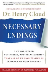 Necessary Endings: The Employees, Businesses, and Relationships That All of Us Have to Give Up in Order to Move Forward - eBook
