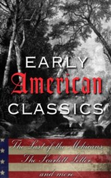Early American Classics: The Last of the Mohicans, The Scarlet Letter and Others - eBook