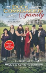 The Duck Commander Family: How Faith, Family, and Ducks Built a Dynasty (slightly imperfect)