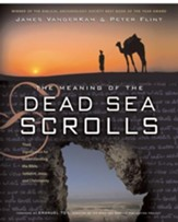 The Meaning of the Dead Sea Scrolls: Their Significance For Understanding the Bible, Judaism, Jesus, and Christianity - eBook