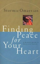 Finding Peace for Your Heart A Woman's Guide to Emotional Health