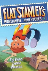 Flat Stanley's Worldwide Adventures #7: The Flying Chinese Wonders - eBook