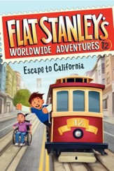 Flat Stanley's Worldwide Adventures #12: Escape to California - eBook