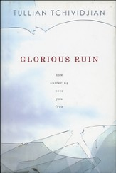 Glorious Ruin: How Suffering Makes You Free - Slightly Imperfect