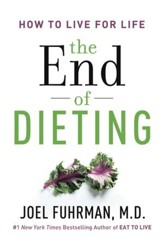 The End of Dieting: How to Live for Life - eBook