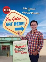 You Gotta Eat Here!: Canada's Favourite Hometown Restaurants and Hidden Gems - eBook