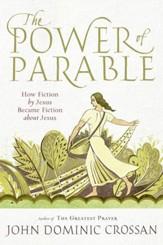 The Power of Parable: How Fiction by Jesus Became Fiction about Jesus - eBook
