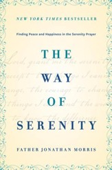 The Way of Serenity: Finding Peace and Happiness in the Serenity Prayer - eBook