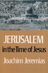 Jerusalem in the Time of Jesus (CBD Exclusive!)