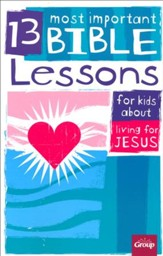 13 Most Important Bible Lessons
