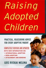 Raising Adopted Children: Practical Reassuring Advice for Every Adoptive Parent - eBook