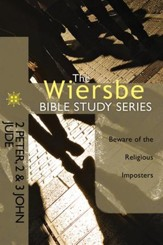 2 Peter, 2 & 3 John, Jude: The Warren Wiersbe Bible Study Series