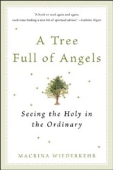 A Tree Full of Angels: Seeing the Holy in the Ordinary - eBook