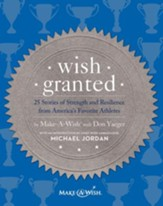 Wish Granted: 25 Stories of Strength and Resilience from America's Favorite Athletes - eBook