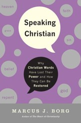 Speaking Christian: Why Christian Words Have Lost Their Meaning and Power-And How They Can Be Restored - eBook