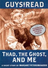 Guys Read: Thad, the Ghost, and Me: A Short Story from Guys Read: Thriller / Digital original - eBook