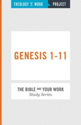 Theology of Work Project: Genesis 1-11 and Work