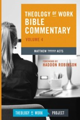 Theology of Work Bible Commentary, Volume 4: Matthew  through Acts - Slightly Imperfect