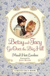 Betsy and Tacy Go Over the Big Hill - eBook