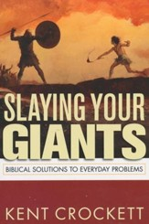 Slaying Your Giants: Biblical Solutions to Everyday Problems