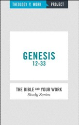 Theology of Work Project: Genesis 12-33