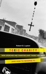 Toxic Charity: How the Church Hurts Those They Help and How to Reverse It - eBook