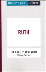 Theology of Work Project: Ruth