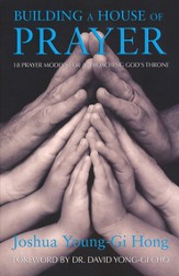 Building a House of Prayer: Eighteen Prayer Models to Approach the Throne of God (Unabridged)