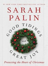 Good Tidings and Great Joy: Protecting the Heart of Christmas - eBook