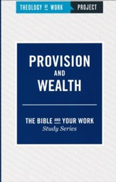 Theology of Work Project: Provision and Wealth