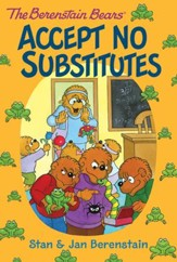 The Berenstain Bears Chapter Book: Accept No Substitutes - eBook