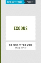 Theology of Work Project: Exodus