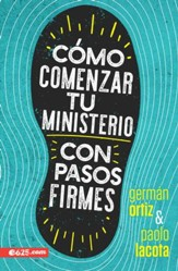 Como comenzar tu ministerio con pasos firmes (How to Start Your Ministry on a Solid Foundation)