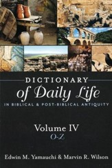 Dictionary of Daily Life in Biblical & Post-Biblical  Antiquity, Volume 4: O-Z