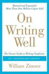 On Writing Well, 30th Anniversary Edition: An Informal Guide to Writing Nonfiction - eBook